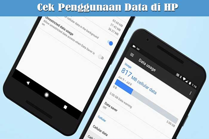 Cek Penggunaan Data di HP